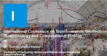 International Conference on Bioinformatics, Biomedicine, Biotechnology and Computational Biology    Detroit   2021