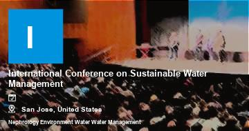 International Conference on Sustainable Water Management    San Jose   2021