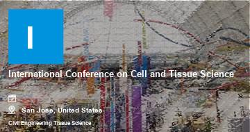 International Conference on Cell and Tissue Science    San Jose   2021