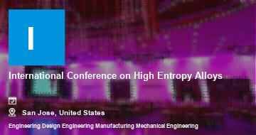 International Conference on High Entropy Alloys    San Jose   2021