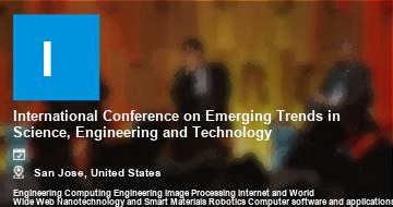 International Conference on Emerging Trends in Science, Engineering and Technology    San Jose   2021