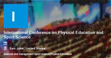 International Conference on Physical Education and Sport Science    San Jose   2021