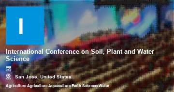 International Conference on Soil, Plant and Water Science    San Jose   2021