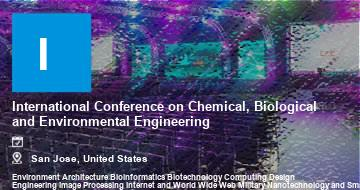 International Conference on Chemical, Biological and Environmental Engineering    San Jose   2021