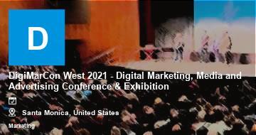 DigiMarCon West 2021 - Digital Marketing, Media and Advertising Conference & Exhibition   Santa Monica   2021