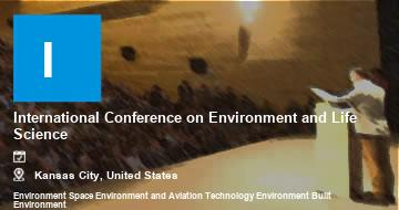 International Conference on Environment and Life Science    Kansas City   2021