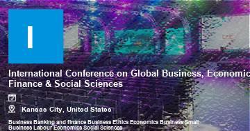 International Conference on Global Business, Economics, Finance & Social Sciences    Kansas City   2021