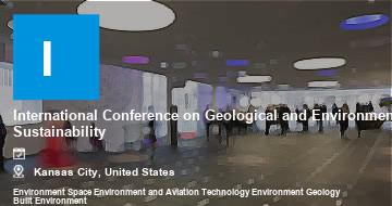 International Conference on Geological and Environmental Sustainability    Kansas City   2021