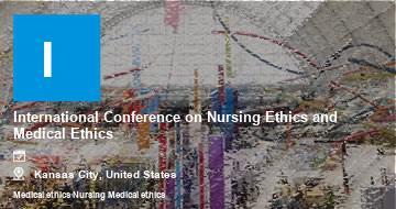 International Conference on Nursing Ethics and Medical Ethics    Kansas City   2021