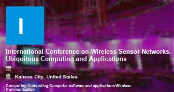 International Conference on Wireless Sensor Networks, Ubiquitous Computing and Applications    Kansas City   2021
