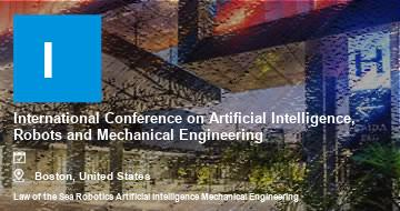 International Conference on Artificial Intelligence, Robots and Mechanical Engineering    Boston   2021