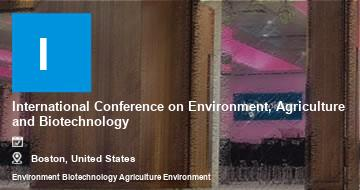 International Conference on Environment, Agriculture and Biotechnology    Boston   2021