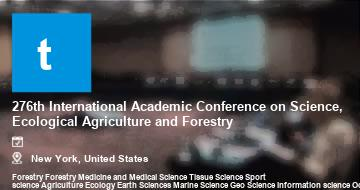 276th International Academic Conference on Science, Ecological Agriculture and Forestry    New York   2021