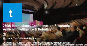 276th International Conference on Electronics, Artificial Intelligence & Robotics    New York   2021