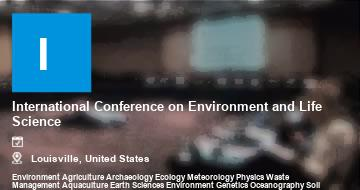 International Conference on Environment and Life Science    Louisville   2021