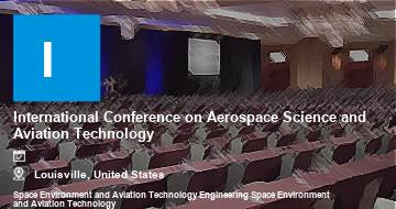 International Conference on Aerospace Science and Aviation Technology    Louisville   2021