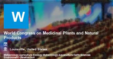World Congress on Medicinal Plants and Natural Products    Louisville   2021
