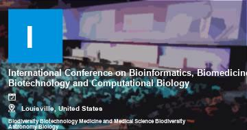 International Conference on Bioinformatics, Biomedicine, Biotechnology and Computational Biology    Louisville   2021