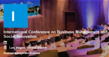 International Conference on Business Management and Social Innovation    Las Vegas   2021