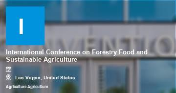 International Conference on Forestry Food and Sustainable Agriculture    Las Vegas   2021