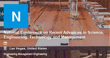 National Conference on Recent Advances in Science, Engineering, Technology and Management    Las Vegas   2021