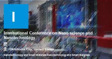 International Conference on Nano science and Nanotechnology    Oklahoma City   2021
