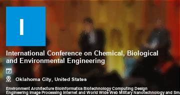 International Conference on Chemical, Biological and Environmental Engineering    Oklahoma City   2021