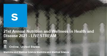 21st Annual Nutrition and Wellness in Health and Disease 2021 - LIVESTREAM   Moline   2021