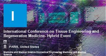 International Conference on Tissue Engineering and Regenerative Medicine- Hybrid Event   Paris   2021