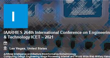 IAARHIES 264th International Conference on Engineering & Technology ICET – 2021 | Las Vegas | 2021