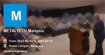 METALTECH Malaysia | Kuala Lumpur | 2022
